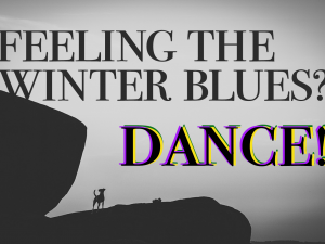 Feeling The Winter Blues? Dance!